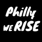 Philly We Rise